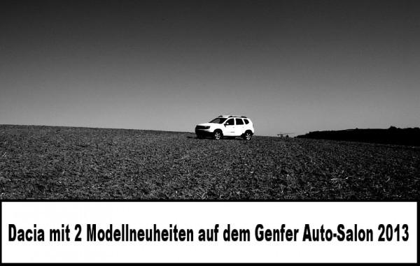 Dacia deux nouveautés à Genève 2013